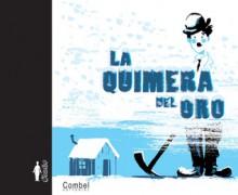 La quimera del oro - Laurence Gillot, Olivier Balez