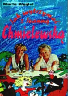 Jak wytrzymać z Joanną Chmielewską - Marta Węgiel