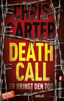 Death Call - Er bringt den Tod: Thriller (Ein Hunter-und-Garcia-Thriller, Band 8) - Sybille Uplegger,Chris Carter