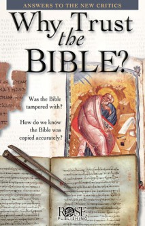 Why Trust the Bible? Pamphlet: Answers to the New Critics - Rose Publishing