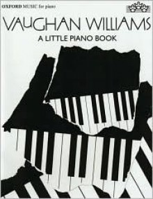 A Little Piano Book - Ralph Vaughan Williams