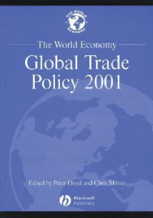 The World Economy, Global Trade Policy 2000 - Peter Lloyd, Chris Milner
