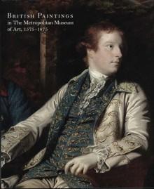 British Paintings in The Metropolitan Museum of Art, 1575-1875 - Katharine Baetjer