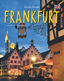 Journey Through Frankfurt - Kerstin Wegmann, Kerstin Wegmann, Horst Herzig