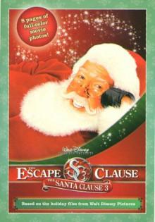 The Santa Clause 3: Escape Clause: The Junior Novelization - James Ponti