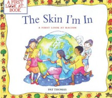 The Skin I'm In: A First Look at Racism (First Look at...Series) - Pat Thomas, Lesley Harker