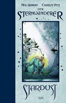 Stardust - Der Sternwanderer: Neue Edition - Charles Vess,Neil Gaiman