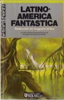 Latinoamérica fantástica - Augusto Uribe