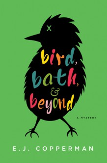 Bird, Bath, and Beyond - E.J. Copperman