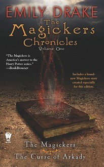 The Magickers Chronicles: Volume One: Volume One - Emily Drake