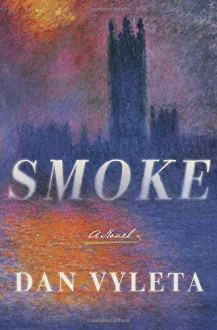 Smoke: A Novel - Dan Vyleta