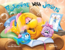 Forever With Jesus - Lee Ann Mancini