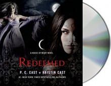 By P. C. Cast Redeemed: A House of Night Novel (House of Night Novels) (Unabridged) [Audio CD] - P. C. Cast