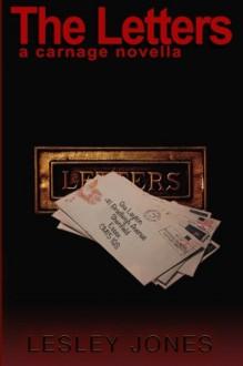 The Letters: A Carnage Novella (Volume 4) - Lesley Jones