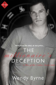 The Millionaire's Deception - Wendy Byrne
