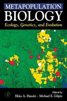 Metapopulation Biology: Ecology, Genetics, And Evolution - Ilkka Hanski
