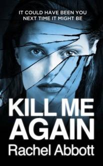 Kill Me Again - Rachel Abbott