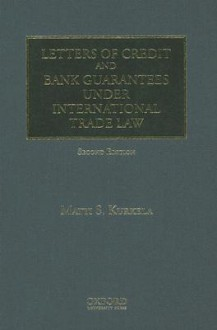 Letters of Credit and Bank Guarantees Under International Trade Law - Matti S. Kurkela
