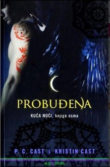 Probuđena (Kuća Noći, #8) - Vladimir Cvetković Sever, P.C. Cast