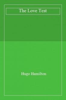 The Love Test - Hugo Hamilton