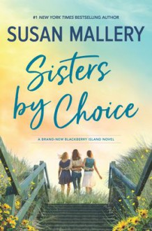Sisters by Choice - Susan Mallery