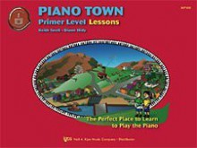 Piano Town: Primer Level Lessons - Keith Snell