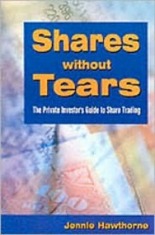 Shares Without Tears - Jenny Hawethorn