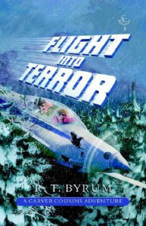 Flight Into Terror - R.T. Byrum