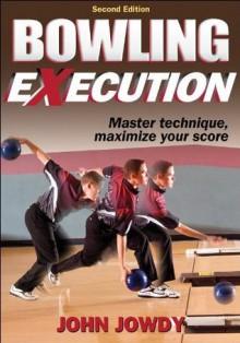 Bowling Execution - 2nd Edition - John Jowdy