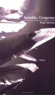 Stumble, Gorgeous - Paula McLain