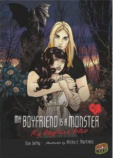 My Boyfriend Bites - Dan Jolley, Alitha E. Martinez