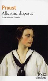 Albertine disparue: La fugitive - Marcel Proust