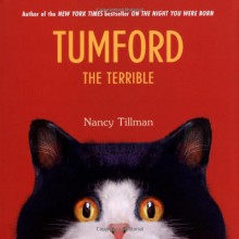 Tumford the Terrible - Nancy Tillman