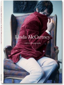Linda McCartney. Life in Photographs - Linda McCartney, Paul McCartney, Annie Leibovitz, Martin Harrison, Mary McCartney, Stella McCartney, Alison Castle