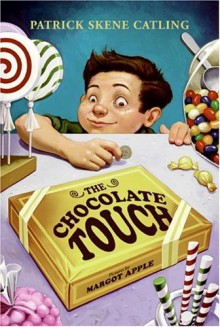 The Chocolate Touch - Patrick Skene Catling,Margot Apple