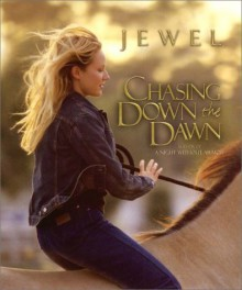 Chasing Down the Dawn - Jewel Kilcher