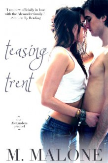 Teasing Trent (The Alexanders, #0.5) - Minx Malone