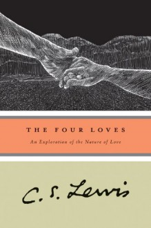 The Four Loves (Harvest Book) - C.S. Lewis