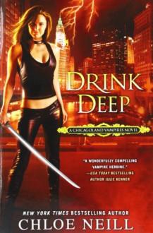 Drink Deep (Chicagoland Vampires, Book 5) - Chloe Neill