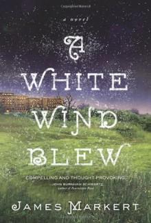 A White Wind Blew - James Markert