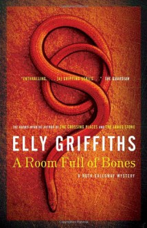 A Room Full of Bones - Elly Griffiths