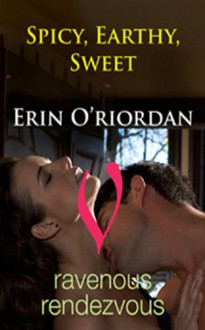 Spicy, Earthy, Sweet - Erin O'Riordan