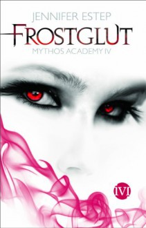 Frostglut - Jennifer Estep, Vanessa Lamatsch