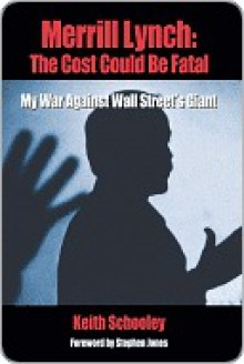 Merrill Lynch: The Cost Could Be Fatal - Keith Schooley