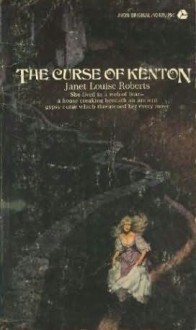 The Curse of Kenton - Janet Louise Roberts