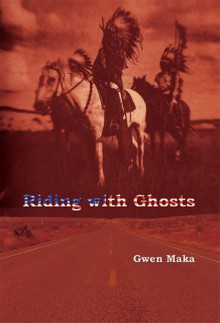 Riding with Ghosts - Gwen Maka