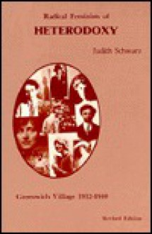 Radical Feminists of Heterodoxy - Judith Schwarz