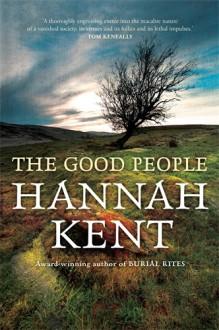 The Good People - Hannah Kent