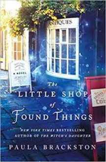The Little Shop of Found Things - Paula Brackston