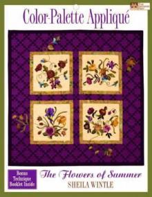 Color Palette Applique: The Flowers of Summer - Sheila Wintle